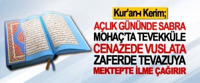 Kur'an-ı Kerim; Açlık Gününde Sabra, Mohaç'ta Tevekküle, Cenazede Vuslata, Zaferde Tevazuya, Mektepte İlme Çağırır