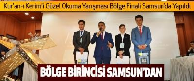Kur'an-ı Kerim'i Güzel Okuma Yarışması Bölge Finali Samsun'da Yapıldı