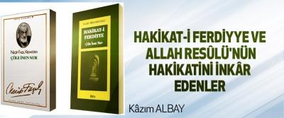 Kâzım ALBAY:Hakikat-İ Ferdiyye Ve Allah Resûlü'nün Hakikatini İnkâr Edenler