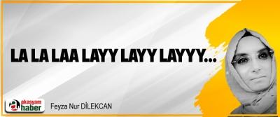 La la laa layy layy layyy...