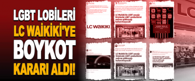 LGBT Lobileri LC Waikiki'ye Boykot Kararı Aldı!