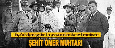 Libya'yı İtalyan İşgaline Karşı Savunurken İdam Edilen Mücahit Şehit Ömer Muhtar!