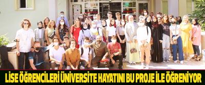 Lise Öğrencileri Üniversite Hayatını Bu Proje İle Öğreniyor