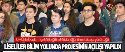 Liseliler Bilim Yolunda Projesinin Açılışı Yapıldı