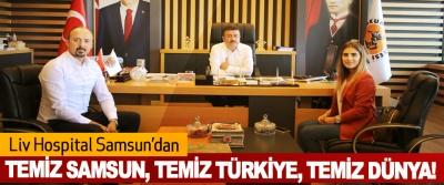 Liv Hospital Samsun'dan Temiz Samsun, temiz Türkiye, temiz dünya!