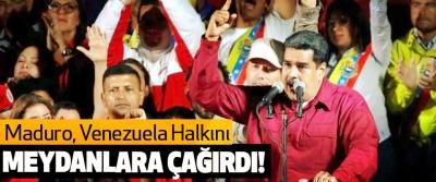Maduro Venezuela Halkını Meydanlara Çağırdı!