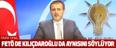 Mahir Ünal, Fetö De Kılıçdaroğlu Da Aynısını Söylüyor