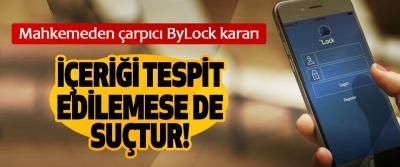 Mahkemeden çarpıcı ByLock kararı, İçeriği tespit edilemese de suçtur!