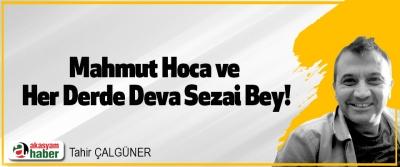 Mahmut Hoca ve Her Derde Deva Sezai Bey!