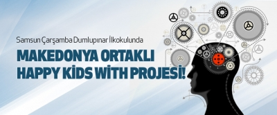Makedonya Ortaklı Happy Kids With Projesi!
