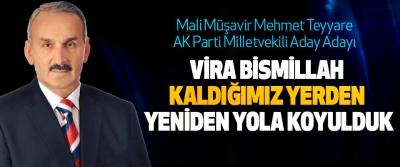 Mali Müşavir Mehmet Teyyare; Vira Bismillah Kaldığımız Yerden Yeniden Yola Koyulduk