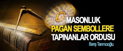 Masonluk: Pagan Sembollere Tapınanlar Ordusu