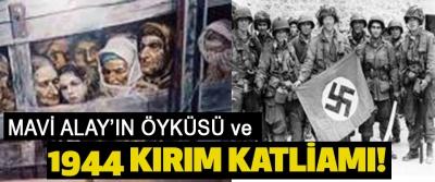 Mavi Alay'ın Öyküsü ve Kırım Katliamı!