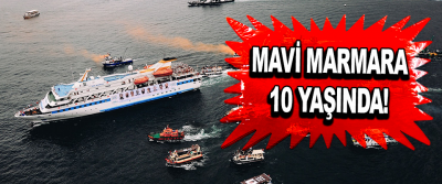 Mavi Marmara 10 Yaşında!