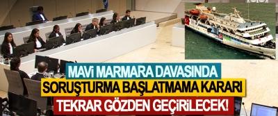 Mavi Marmara davasında soruşturma başlatmama kararı tekrar gözden geçirilecek!