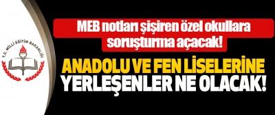 MEB notları şişiren özel okullara soruşturma açacak!