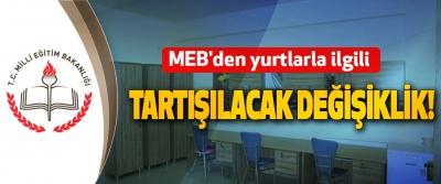 MEB'den yurtlarla ilgili Tartışılacak Değişiklik!