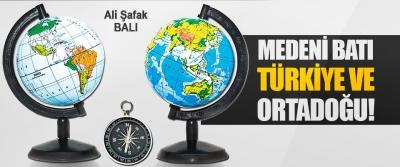 Medeni Batı, Türkiye ve Ortadoğu!
