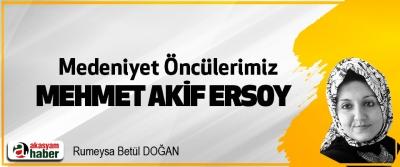 Medeniyet Öncülerimiz Mehmet Akif Ersoy