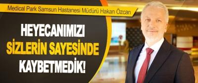 Medical Park Samsun Hastanesi Genel Müdürü Hakan Özcan