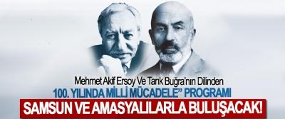 """Mehmet Akif Ersoy Ve Tarık Buğra'nın Dilinden  100. Yılında milli mücadele"""" programı  Samsun ve Amasyalılarla buluşacak!"""