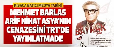 Mehmet Barlas Arif Nihat Asya'nın Cezaesini TRT'de Yayınlatmadı!