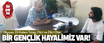 Mehmet Hanifi Tosun: Okuyan, Eli Kalem Tutan, Fikri ve Zikri Olan Bir Gençlik Hayalimiz Var!