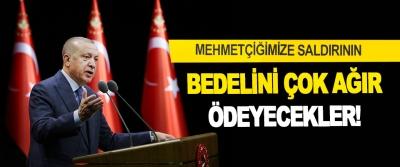 Mehmetçiğimize Saldırının Bedelini Çok Ağır Ödeyecekler!