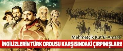 Mehmetçik Kut'ül-Amare İngilizlerin türk ordusu karşısındaki çırpınışları!