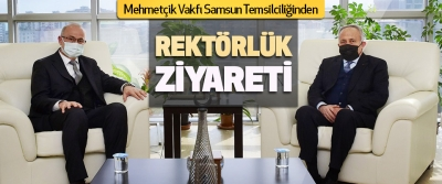 Mehmetçik Vakfı Samsun Temsilciliğinden Rektörlük Ziyareti