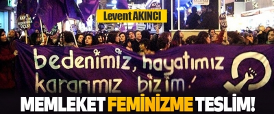 Memleket Feminizme Teslim!