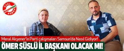 Meral Akşener'in Parti çalışmaları Samsun'da Nasıl Gidiyor!