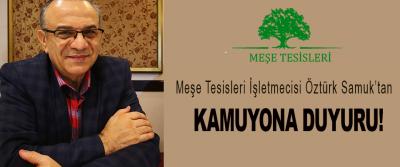Meşe Tesisleri İşletmecisi Öztürk Samuk'tan Kamuyona Duyuru!