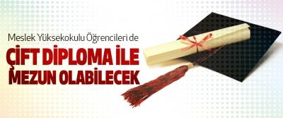 Meslek Yüksekokulu Öğrencileri de Çift Diploma İle Mezun Olabilecek