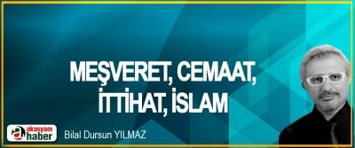 Meşveret, Cemaat, İttihat, İslam