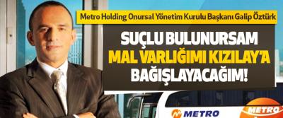 Metro Holding Onursal Yönetim Kurulu Başkanı Galip Öztürk