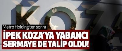 Metro Holding'ten sonra İpek koza'ya yabancı sermaye de talip oldu!