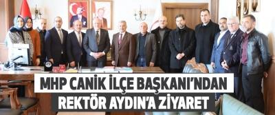 Mhp Canik İlçe Başkanı'ndan Rektör Aydın'a Ziyaret