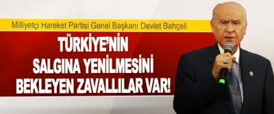 MHP Genel Başkanı Bahçeli Türkiye'nin Salgına Yenilmesini Bekleyen Zavallılar Var!