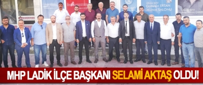MHP Ladik İlçe Başkanı Selami Aktaş Oldu!