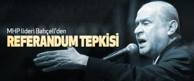 MHP lideri Bahçeli'den Referandum Tepkisi