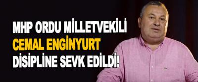 MHP Ordu Milletvekili Cemal Enginyurt Disipline Sevk Edildi!