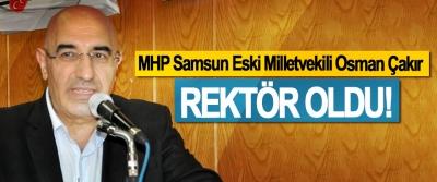 MHP Samsun Eski Milletvekili Osman Çakır Rektör Oldu!