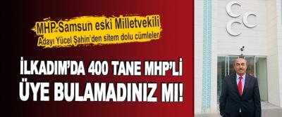 MHP Samsun Eski Milletvekili Adayı Yücel Şahin'den Sitem Dolu Cümleler