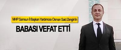 MHP Samsun İl Başkan Yardımcısı Osman Said Zengin'in Babası Vefat Etti