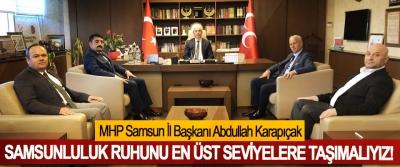 MHP Samsun İl Başkanı Abdullah Karapıçak; Samsunluluk ruhunu en üst seviyelere taşımalıyız!