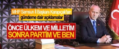 MHP Samsun İl Başkanı Karapıçak'tan gündeme dair açıklamalar