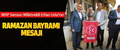 MHP Samsun Milletvekili Erhan Usta'nın Ramazan Bayramı Mesajı