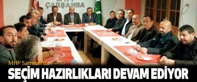 MHP Samsun'da Seçim Hazırlıkları Devam Ediyor