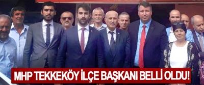 MHP Tekkeköy İlçe Başkanı Belli Oldu!